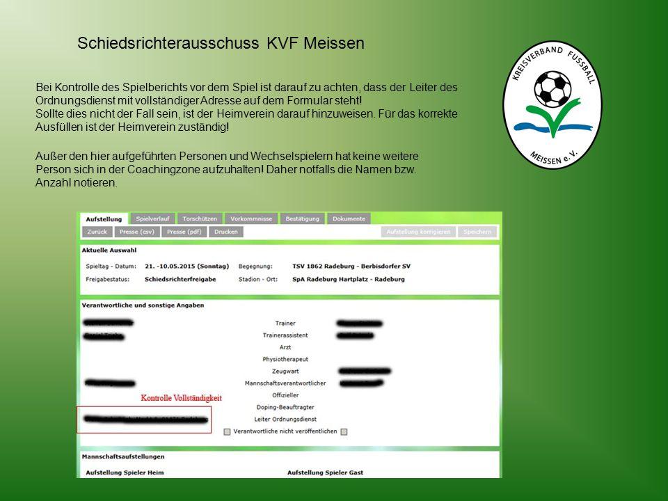 Bei Kontrolle des Spielberichts vor dem Spiel ist darauf zu achten, dass der Leiter des Ordnungsdienst mit vollständiger Adresse auf dem Formular steht.