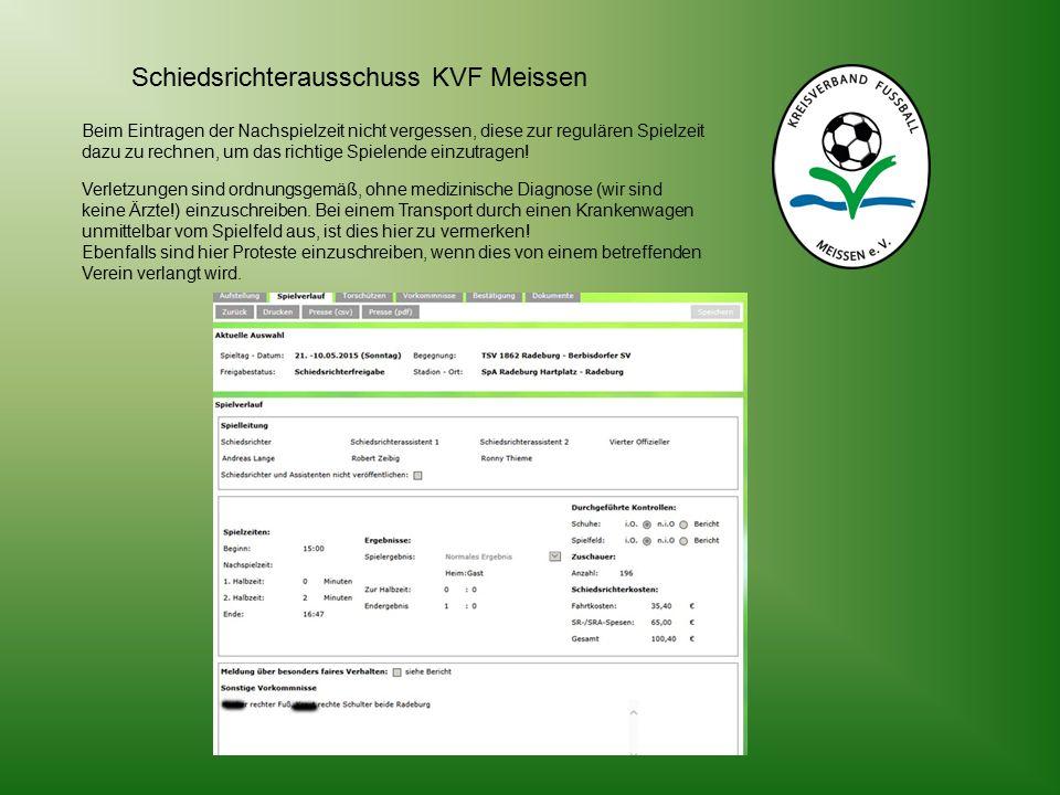Schiedsrichterausschuss KVF Meissen Beim Eintragen der Nachspielzeit nicht vergessen, diese zur regulären Spielzeit dazu zu rechnen, um das richtige Spielende einzutragen.