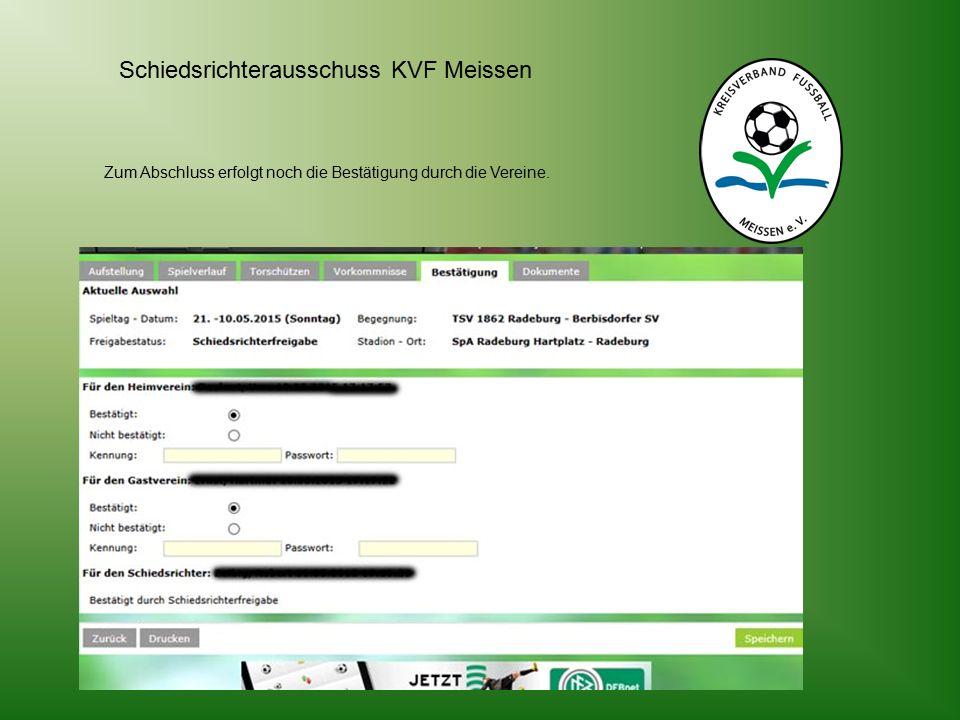 Schiedsrichterausschuss KVF Meissen Zum Abschluss erfolgt noch die Bestätigung durch die Vereine.