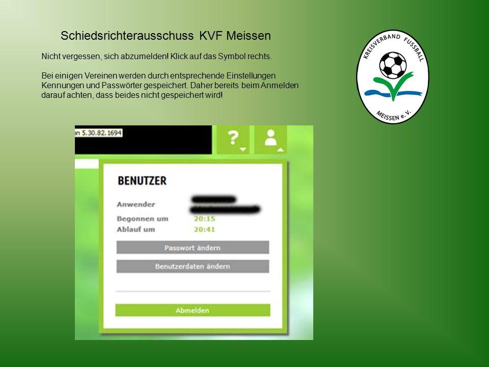 Schiedsrichterausschuss KVF Meissen Nicht vergessen, sich abzumelden.