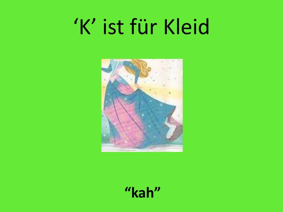 'K' ist für Kleid kah