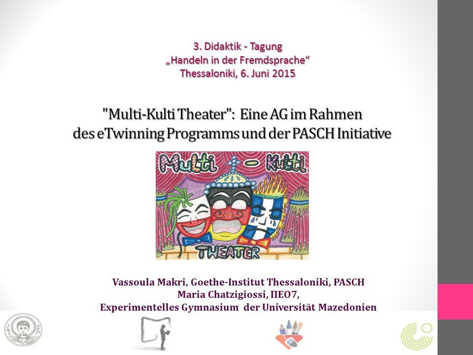 Multi-Kulti Theater : Eine AG im Rahmen des eTwinning Programms und der PASCH Initiative 3.