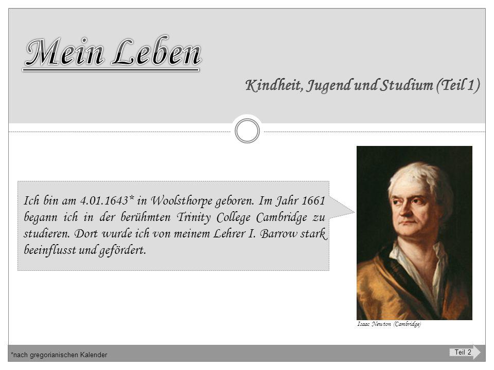 - Teil 1 Zurück zur Auswahl Isaac Newton (Royal Society) Im Jahre 1665 entwickelte ich die Grundlagen meiner Naturauffassung.