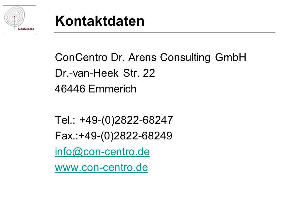 Kontaktdaten ConCentro Dr. Arens Consulting GmbH Dr.-van-Heek Str. 22 46446 Emmerich Tel.: +49-(0)2822-68247 Fax.:+49-(0)2822-68249 info@con-centro.de