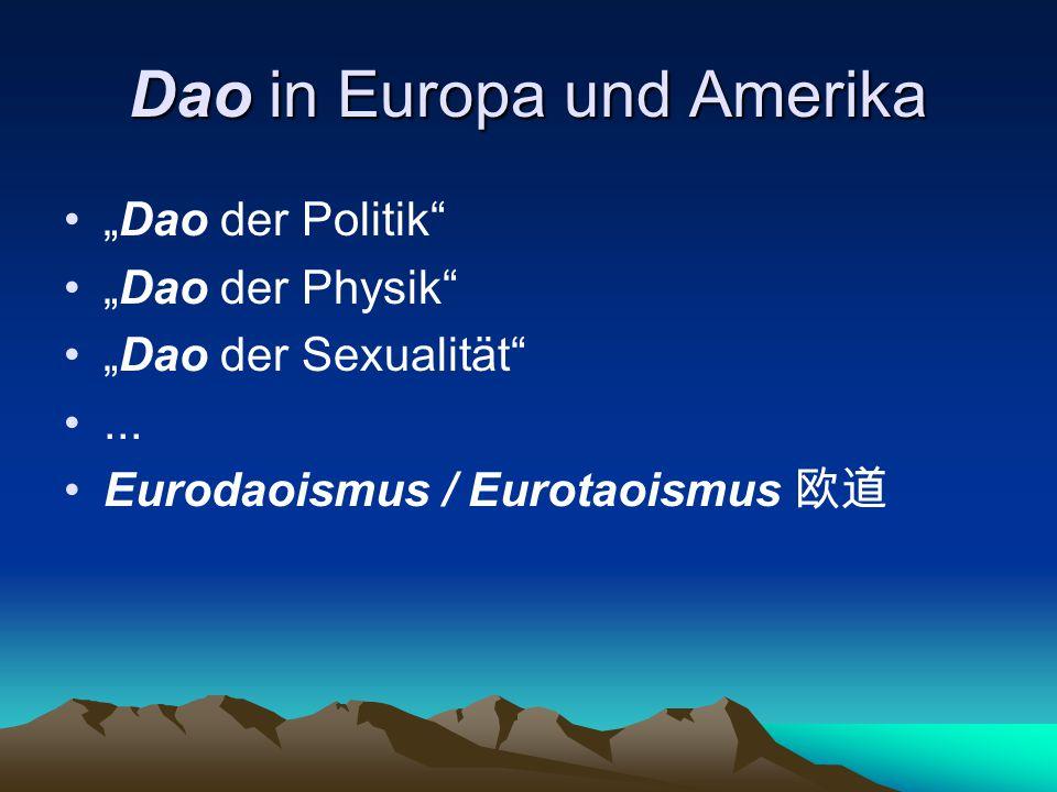 """Dao in Europa und Amerika """"Dao der Politik"""" """"Dao der Physik"""" """"Dao der Sexualität""""... Eurodaoismus / Eurotaoismus 欧道"""