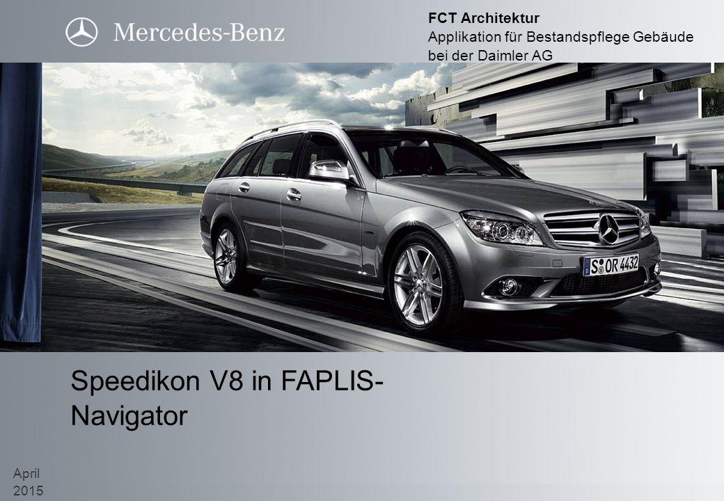 Speedikon V8 in FAPLIS- Navigator April 2015 FCT Architektur Applikation für Bestandspflege Gebäude bei der Daimler AG