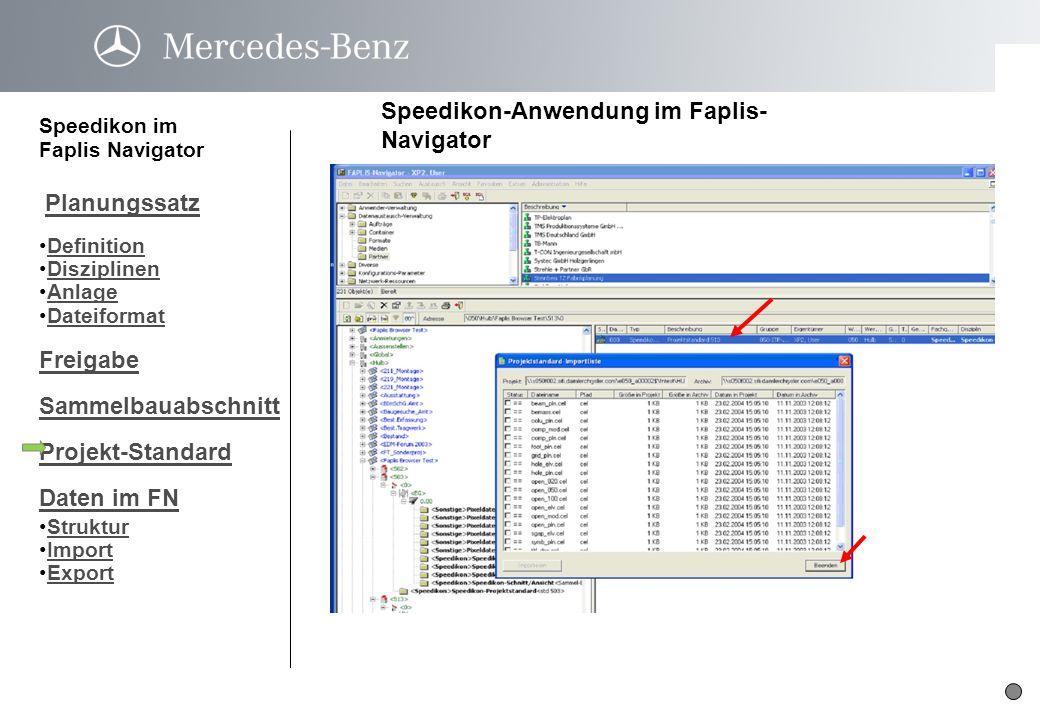 Speedikon-Anwendung im Faplis- Navigator Speedikon im Faplis Navigator Planungssatz Definition Disziplinen Anlage Dateiformat Freigabe Sammelbauabschn