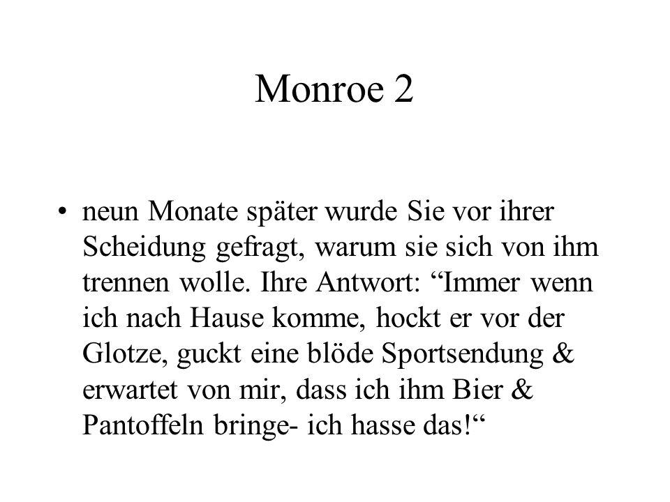 """Monroe 2 neun Monate später wurde Sie vor ihrer Scheidung gefragt, warum sie sich von ihm trennen wolle. Ihre Antwort: """"Immer wenn ich nach Hause komm"""