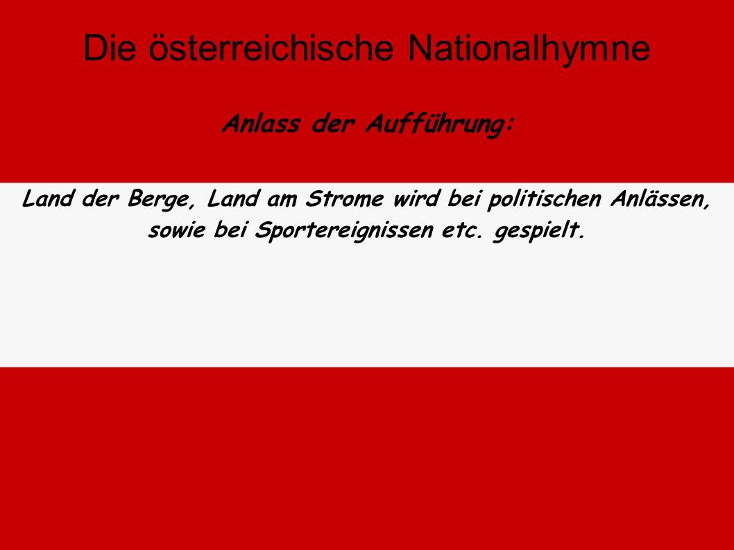 Die österreichische Hymne ist, wie die deutsche Nationalhymne eine Ballade. Die österreichische Nationalhymne Melodietypus: