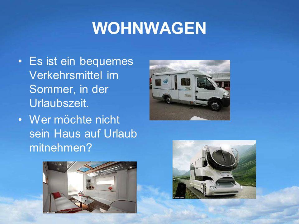 WOHNWAGEN Es ist ein bequemes Verkehrsmittel im Sommer, in der Urlaubszeit. Wer möchte nicht sein Haus auf Urlaub mitnehmen?