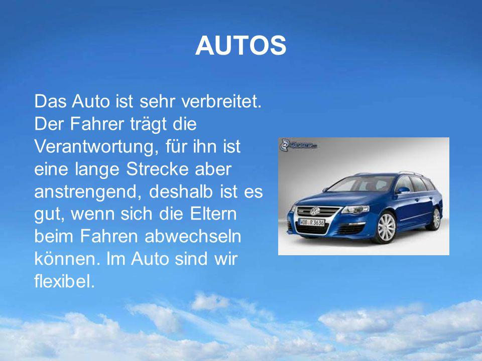 AUTOS Das Auto ist sehr verbreitet.