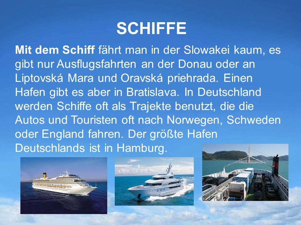 SCHIFFE Mit dem Schiff fährt man in der Slowakei kaum, es gibt nur Ausflugsfahrten an der Donau oder an Liptovská Mara und Oravská priehrada. Einen Ha