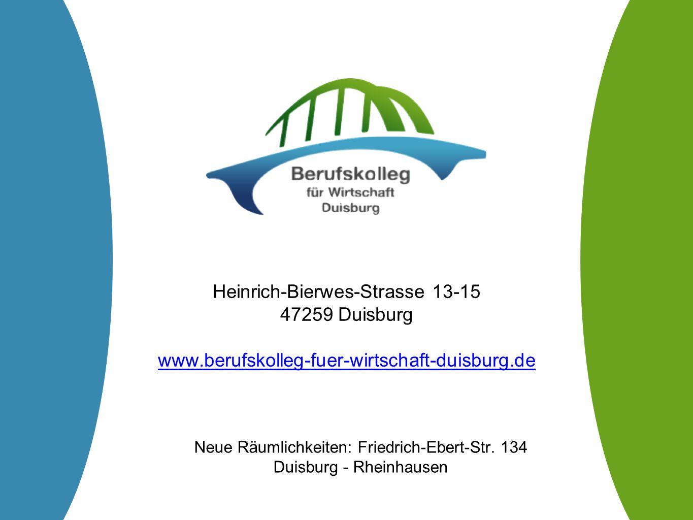 Heinrich-Bierwes-Strasse 13-15 47259 Duisburg www.berufskolleg-fuer-wirtschaft-duisburg.de Neue Räumlichkeiten: Friedrich-Ebert-Str. 134 Duisburg - Rh