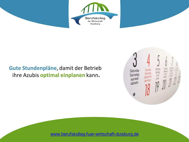 Gute Stundenpläne, damit der Betrieb ihre Azubis optimal einplanen kann. www.berufskolleg-fuer-wirtschaft-duisburg.de