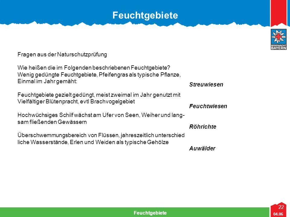 22 04.06 Feuchtgebiete Fragen aus der Naturschutzprüfung Wie heißen die im Folgenden beschriebenen Feuchtgebiete? Wenig gedüngte Feuchtgebiete, Pfeife