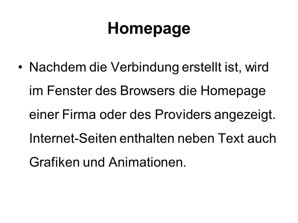 Homepage Nachdem die Verbindung erstellt ist, wird im Fenster des Browsers die Homepage einer Firma oder des Providers angezeigt.