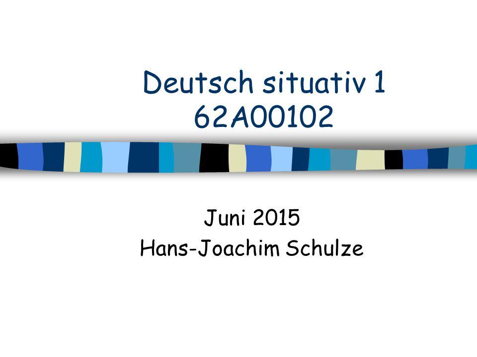 Deutsch situativ 1 62A00102 Juni 2015 Hans-Joachim Schulze