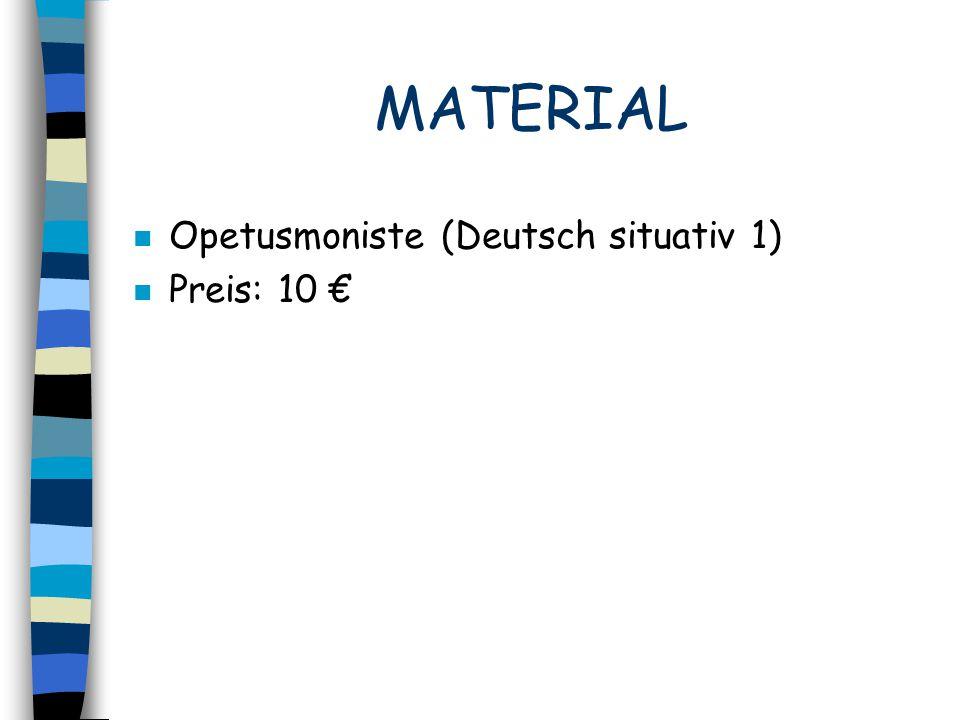 MATERIAL n Opetusmoniste (Deutsch situativ 1) n Preis: 10 €
