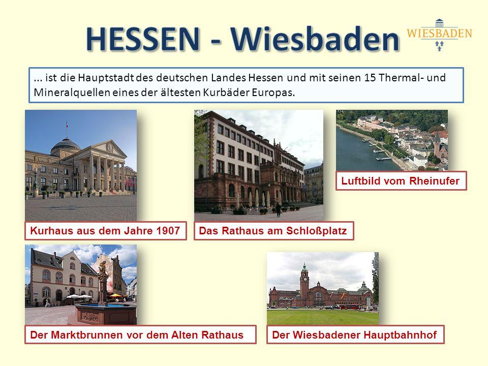 ... ist die Hauptstadt des deutschen Landes Hessen und mit seinen 15 Thermal- und Mineralquellen eines der ältesten Kurbäder Europas. Kurhaus aus dem