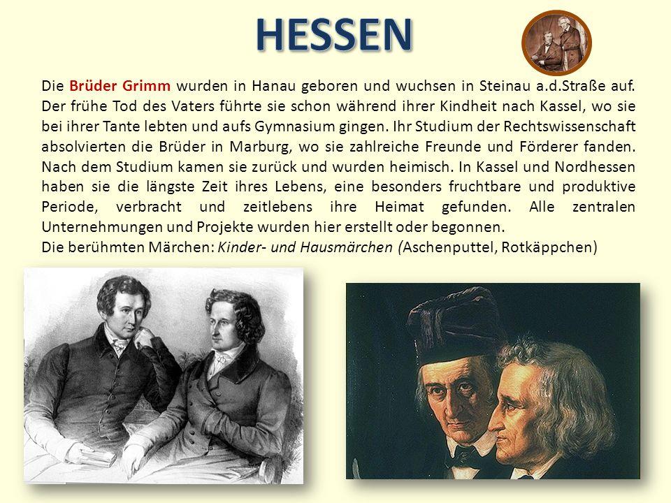 Die Brüder Grimm wurden in Hanau geboren und wuchsen in Steinau a.d.Straße auf.