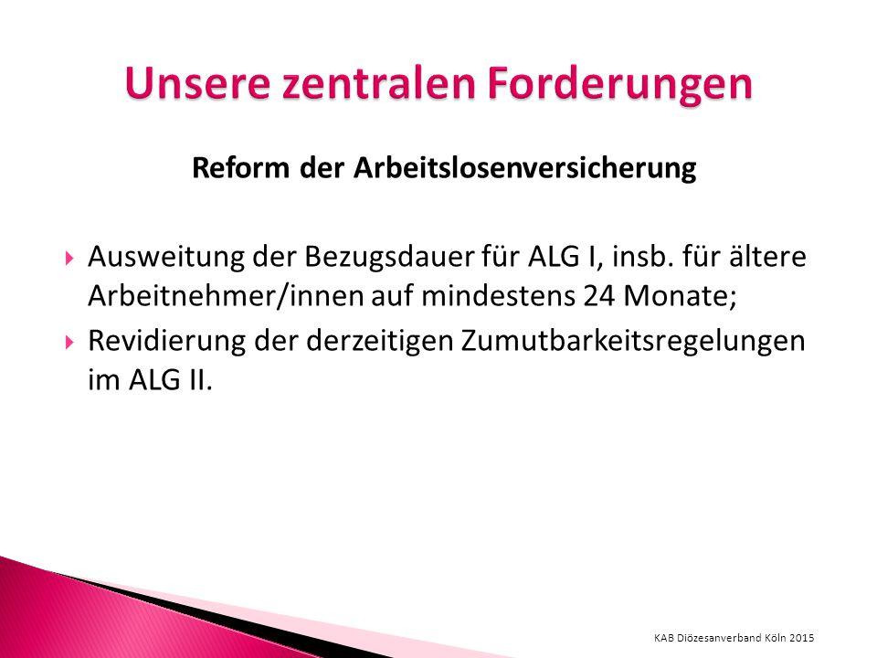 Reform der Arbeitslosenversicherung  Ausweitung der Bezugsdauer für ALG I, insb.