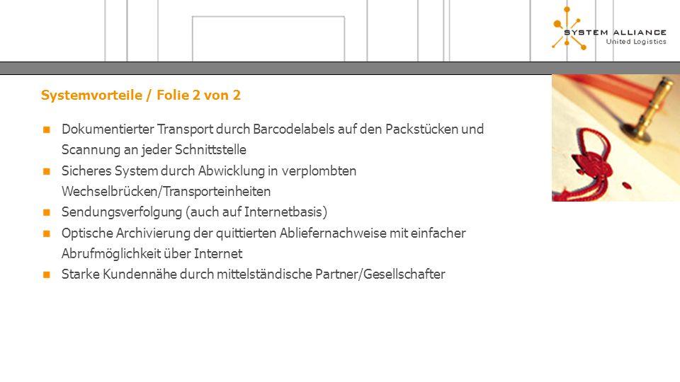 Systemvorteile / Folie 2 von 2 Dokumentierter Transport durch Barcodelabels auf den Packstücken und Scannung an jeder Schnittstelle Sicheres System du