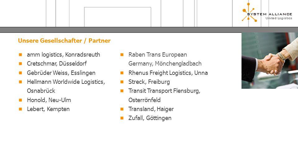 Unsere Gesellschafter / Partner amm logistics, Konradsreuth Cretschmar, Düsseldorf Gebrüder Weiss, Esslingen Hellmann Worldwide Logistics, Osnabrück H