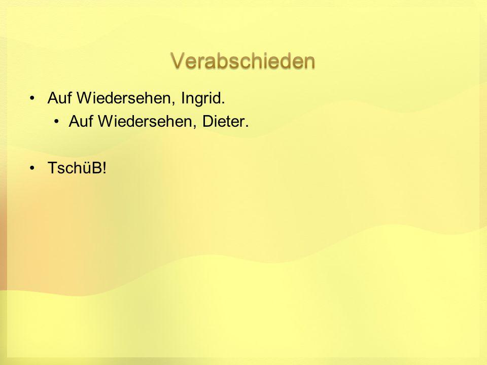 Auf Wiedersehen, Dieter.