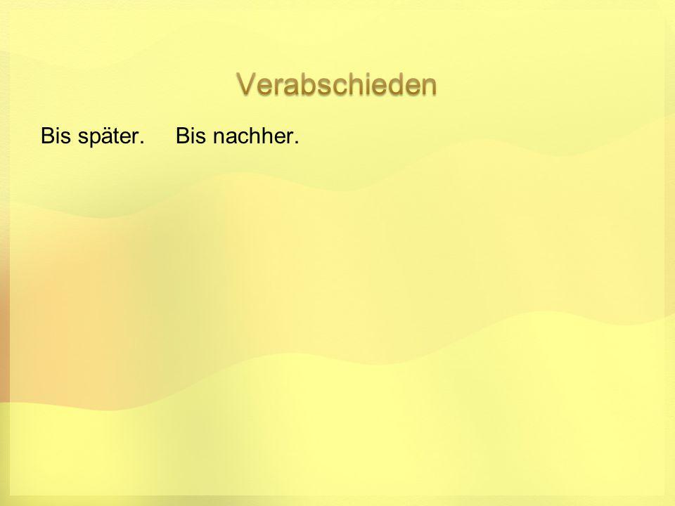 Auf Wiedersehen, Ingrid. Auf Wiedersehen, Dieter. TschüB!