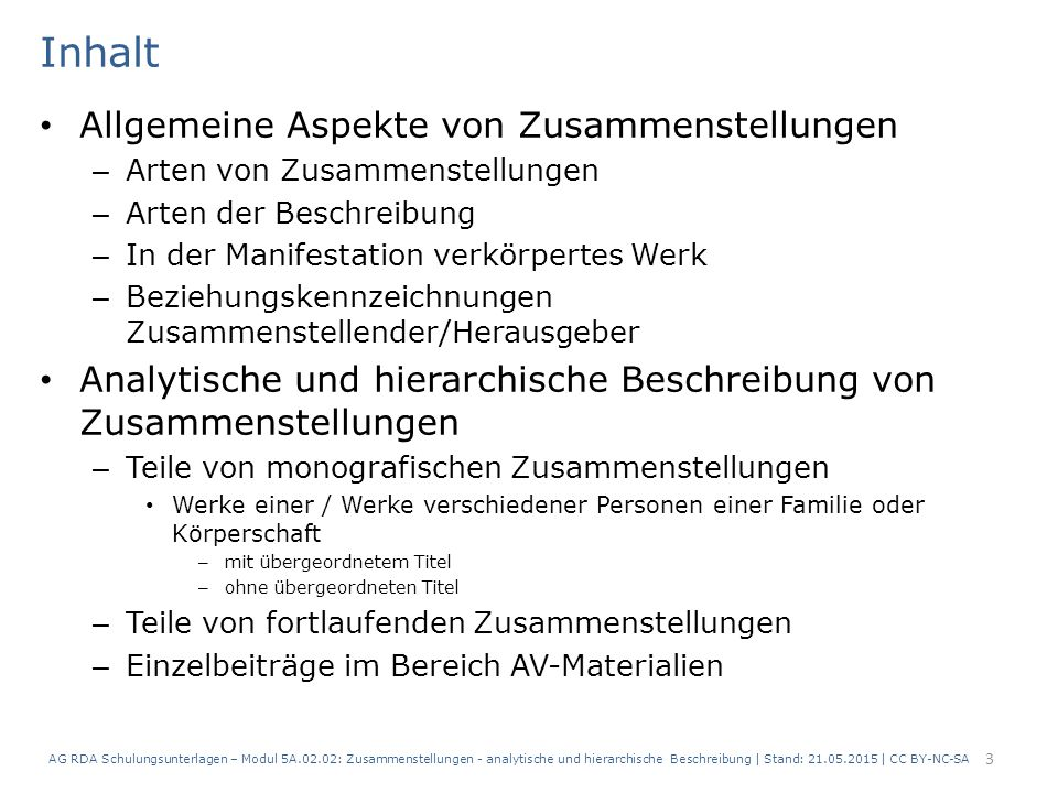 AG RDA Schulungsunterlagen – Modul 5A.02.02: Zusammenstellungen - analytische und hierarchische Beschreibung | Stand: 21.05.2015 | CC BY-NC-SA 34 RDAElementErfassung 2.3.2Haupttitel Schönheit der Leere 2.3.4Titelzusatz perspektivische Brechungen in Adalbert Stifters ″B ergkristall ″ 2.4.2 Verantwortlich- keitsangabe von Birthe Hoffmann 2.8.6 Erscheinungs- datum 2011 2.13 Erscheinungs- weise Einzelne Einheit 3.2Medientyp ohne Hilfsmittel zu benutzen 3.3 Datenträgertyp Band 3.4UmfangSeite 153-185 6.2.2 Bevorzugter Titel des Werkes Schönheit der Leere 6.9InhaltstypText Beschreibung eines Aufsatzes in einer Zeitschrift Beispiel 3 Aufsatz in Euphorion.
