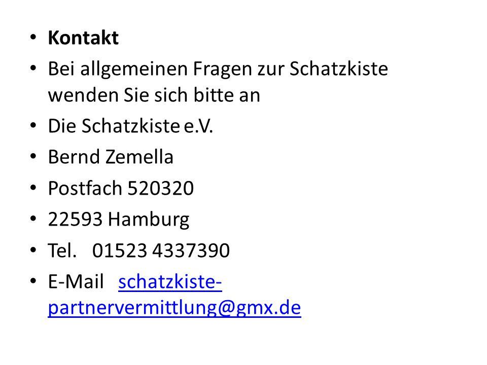 Kontakt Bei allgemeinen Fragen zur Schatzkiste wenden Sie sich bitte an Die Schatzkiste e.V. Bernd Zemella Postfach 520320 22593 Hamburg Tel. 01523 43