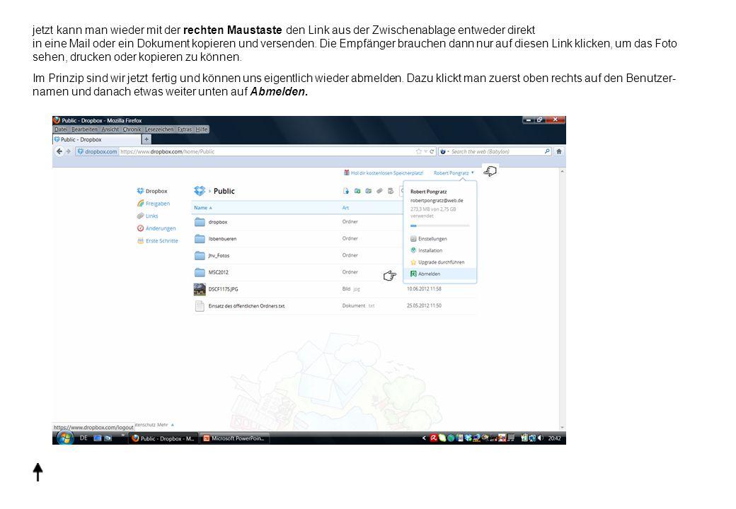 jetzt kann man wieder mit der rechten Maustaste den Link aus der Zwischenablage entweder direkt in eine Mail oder ein Dokument kopieren und versenden.