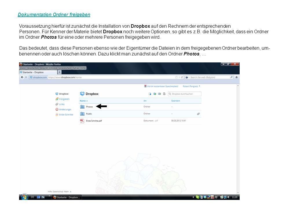 Dokumentation Ordner freigeben Voraussetzung hierfür ist zunächst die Installation von Dropbox auf den Rechnern der entsprechenden Personen. Für Kenne