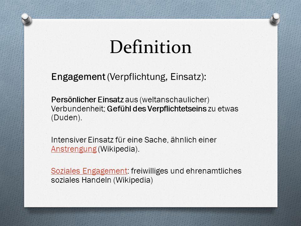 Definition Engagement (Verpflichtung, Einsatz): Persönlicher Einsatz aus (weltanschaulicher) Verbundenheit; Gefühl des Verpflichtetseins zu etwas (Dud