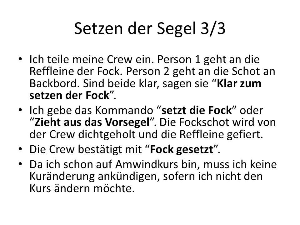 Setzen der Segel 3/3 Ich teile meine Crew ein.Person 1 geht an die Reffleine der Fock.