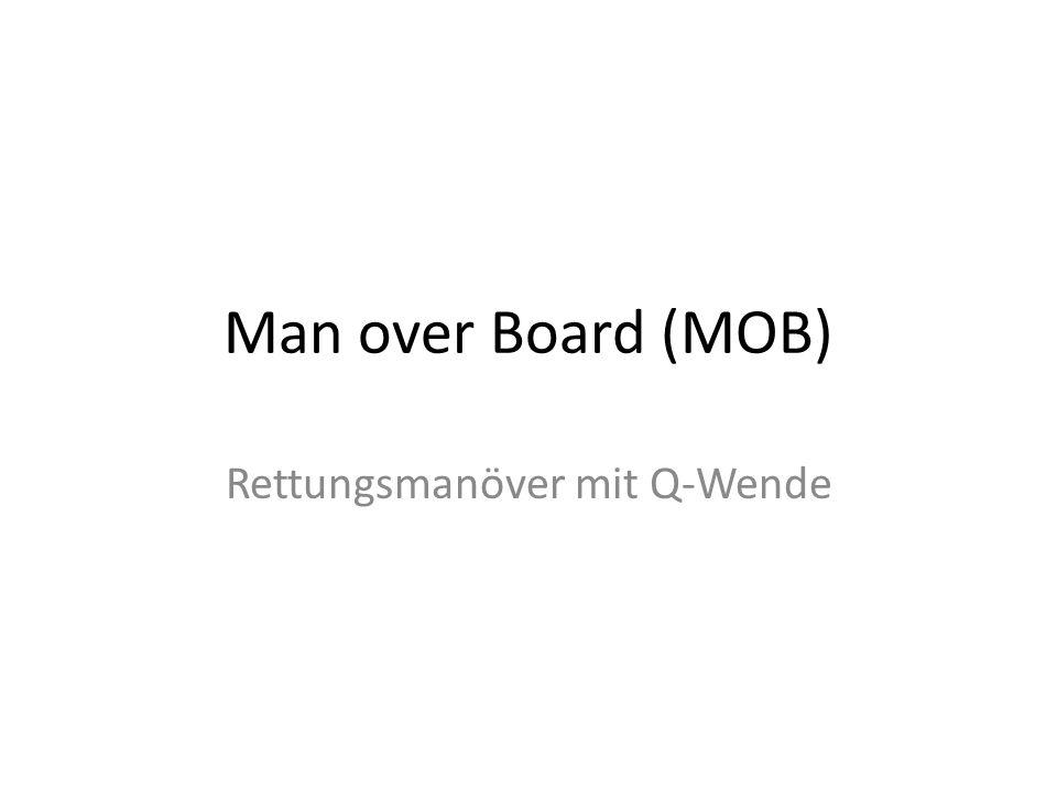 Man over Board (MOB) Rettungsmanöver mit Q-Wende