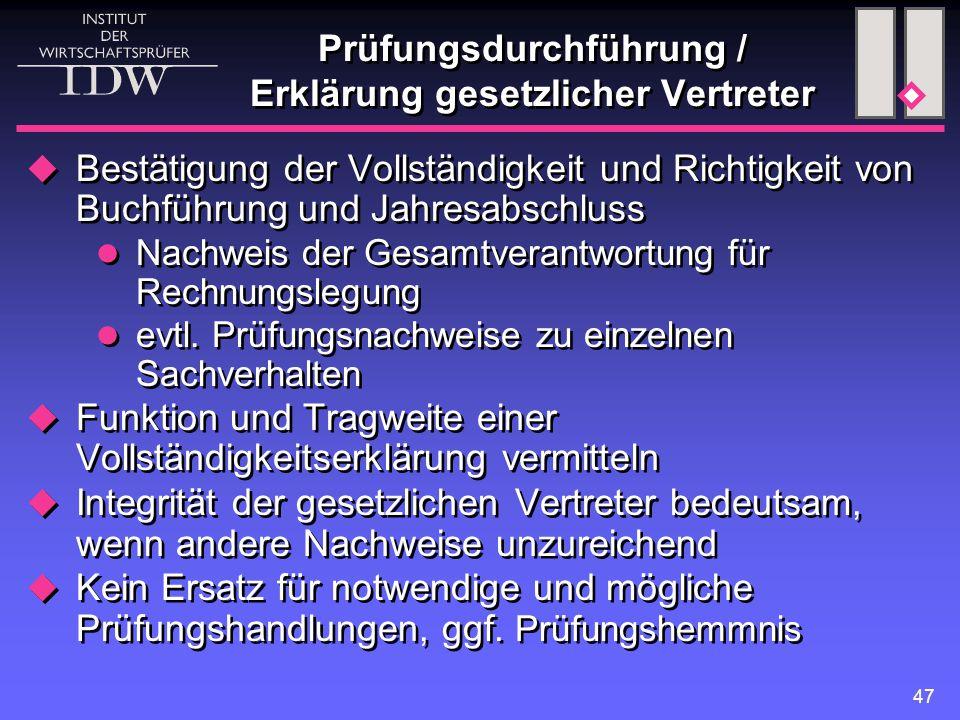 47 Prüfungsdurchführung / Erklärung gesetzlicher Vertreter  Bestätigung der Vollständigkeit und Richtigkeit von Buchführung und Jahresabschluss Nachw