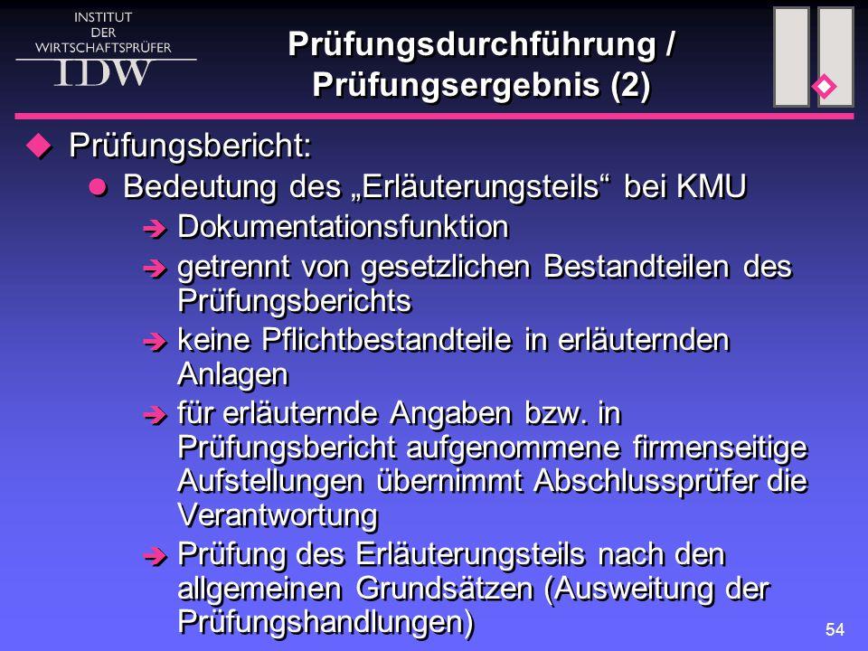 """54 Prüfungsdurchführung / Prüfungsergebnis (2)  Prüfungsbericht: Bedeutung des """"Erläuterungsteils"""" bei KMU  Dokumentationsfunktion  getrennt von ge"""