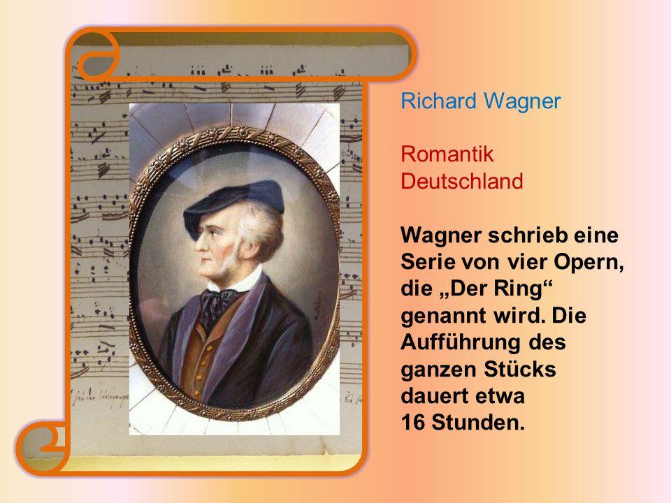 """Richard Wagner Romantik Deutschland Wagner schrieb eine Serie von vier Opern, die """"Der Ring genannt wird."""