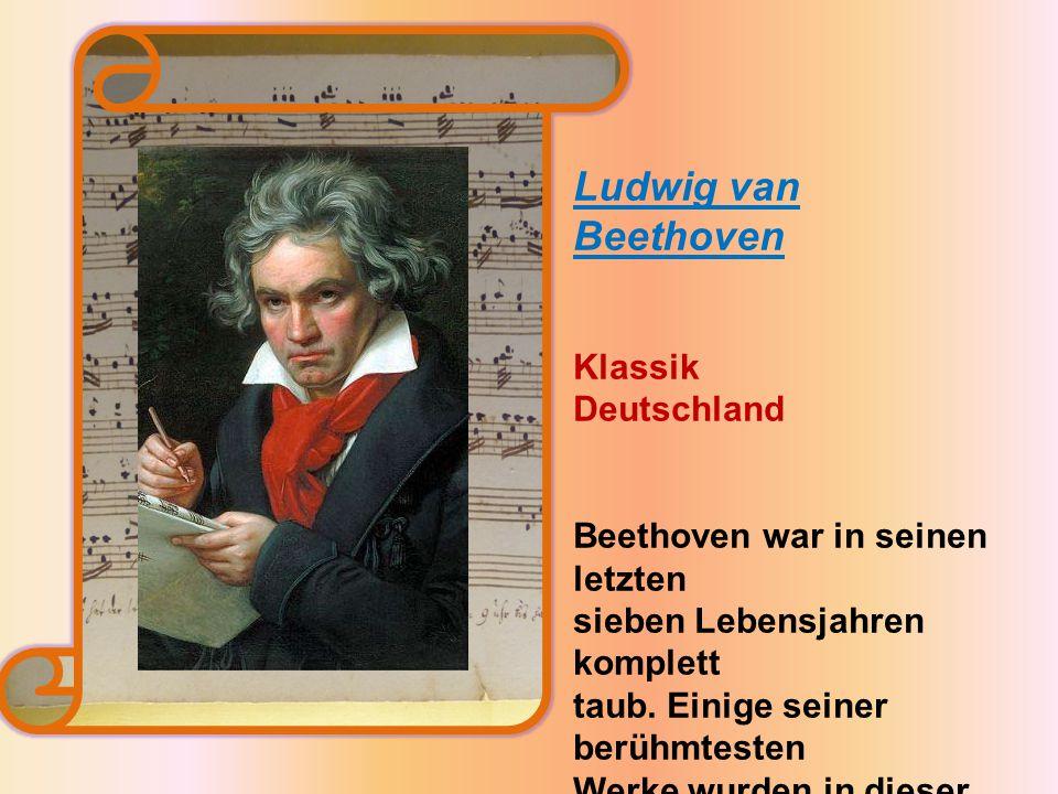 Ludwig van Beethoven Klassik Deutschland Beethoven war in seinen letzten sieben Lebensjahren komplett taub.