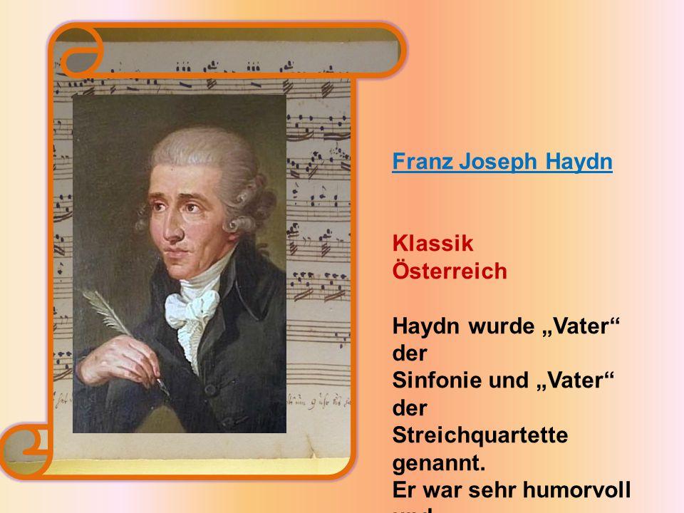 """Franz Joseph Haydn Klassik Österreich Haydn wurde """"Vater der Sinfonie und """"Vater der Streichquartette genannt."""