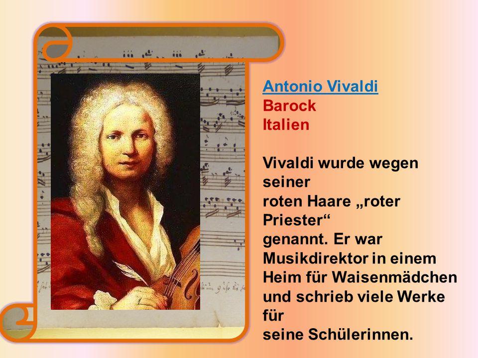 "Antonio Vivaldi Barock Italien Vivaldi wurde wegen seiner roten Haare ""roter Priester genannt."