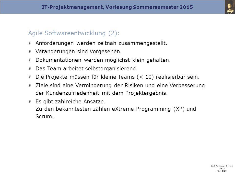 IT-Projektmanagement, Vorlesung Sommersemester 2015 Prof. Dr. Herrad Schmidt SS 15 V2, Folie 9 Agile Softwareentwicklung (2): Anforderungen werden zei