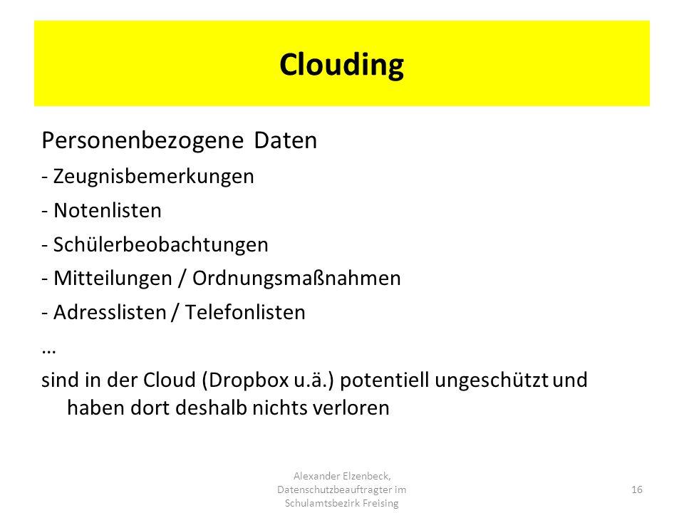 Clouding Personenbezogene Daten - Zeugnisbemerkungen - Notenlisten - Schülerbeobachtungen - Mitteilungen / Ordnungsmaßnahmen - Adresslisten / Telefonl
