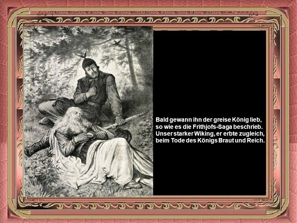 Frithjof, der Kämpe, wurd' Königsvasall, Hrings Feinde schlug er da allüberall.