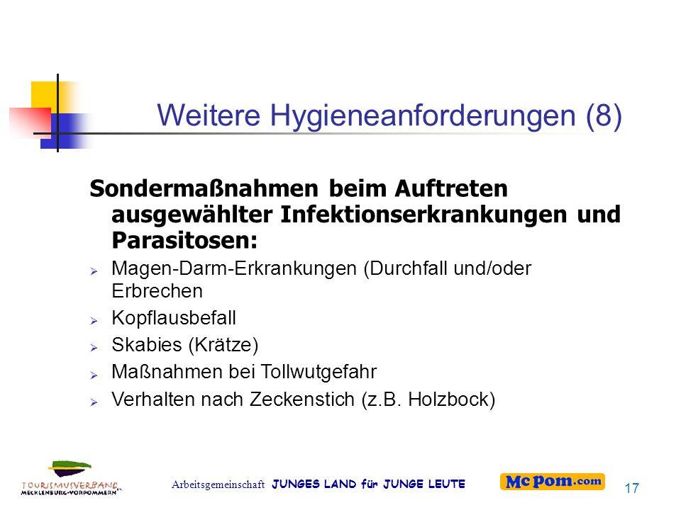 Arbeitsgemeinschaft JUNGES LAND für JUNGE LEUTE Weitere Hygieneanforderungen (8) Sondermaßnahmen beim Auftreten ausgewählter Infektionserkrankungen un