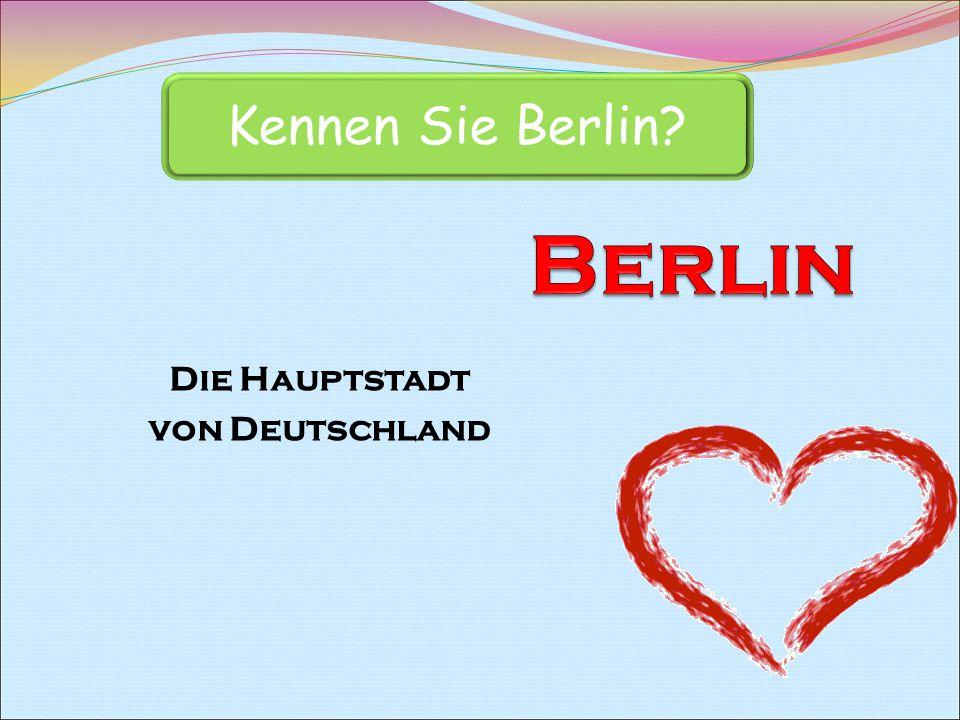 Die Hauptstadt von Deutschland Kennen Sie Berlin