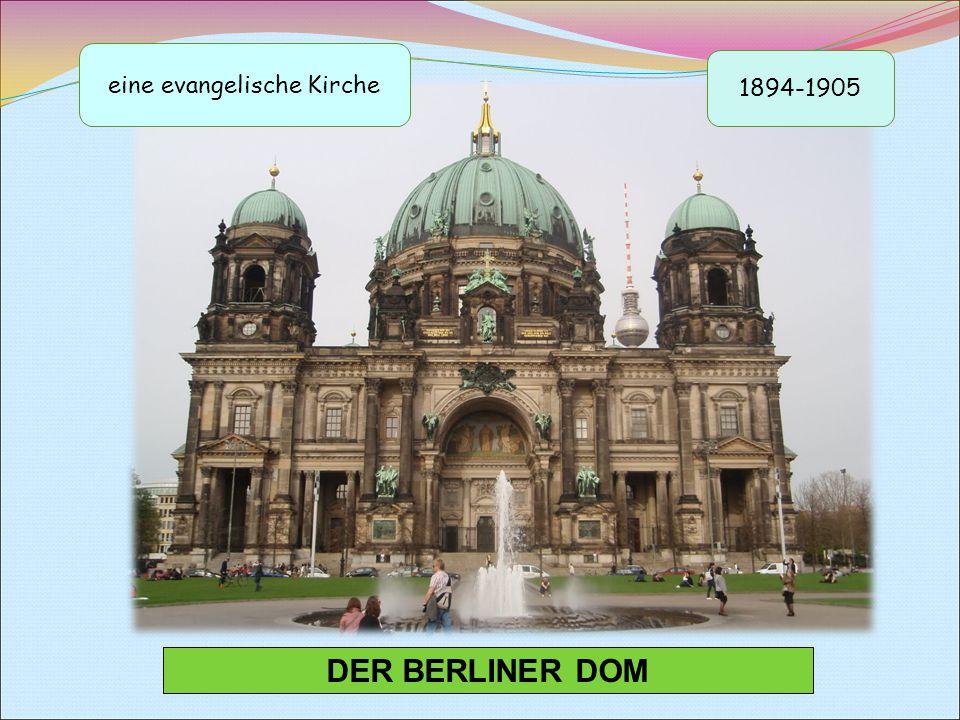 DER BERLINER DOM eine evangelische Kirche 1894-1905
