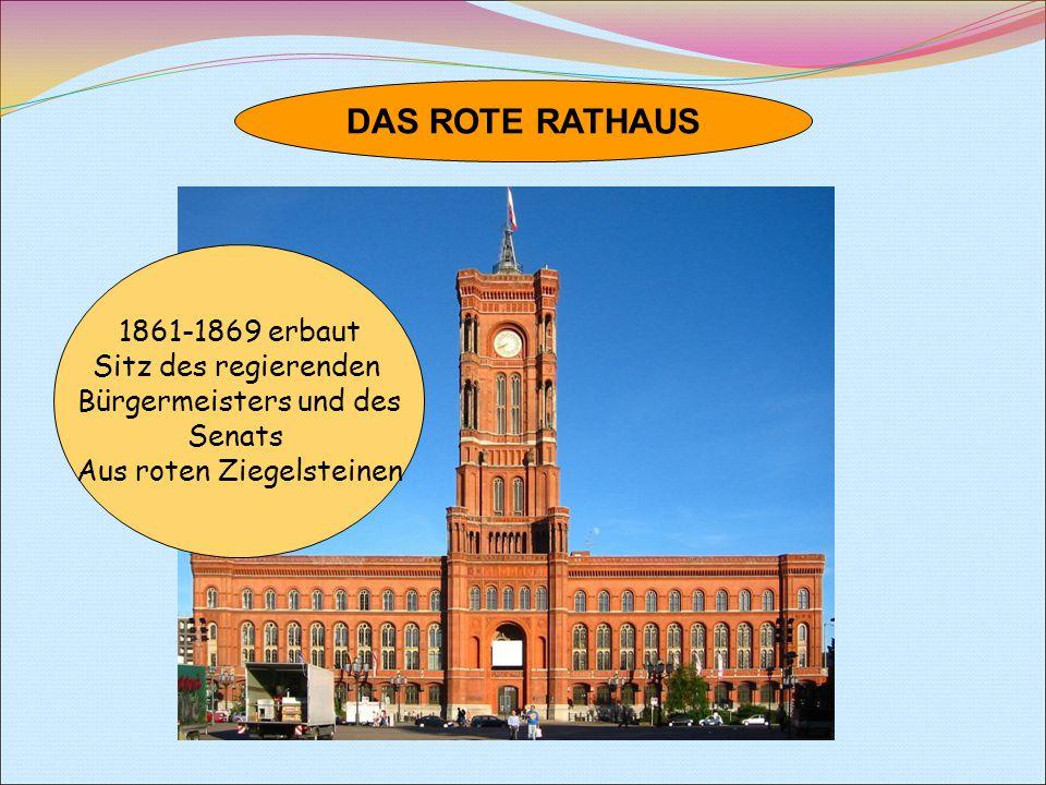 DAS ROTE RATHAUS 1861-1869 erbaut Sitz des regierenden Bürgermeisters und des Senats Aus roten Ziegelsteinen