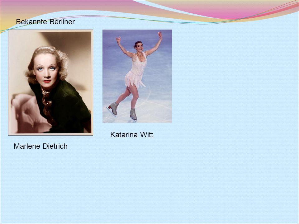 Bekannte Berliner Marlene Dietrich Katarina Witt